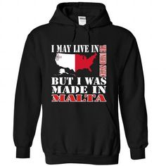 I May Live In the United States But I Was Made In Malta T-Shirts, Hoodies (39.99$ ==►► Shopping Here!)