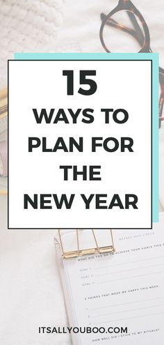 Want 2020 to be the best year yet? Ready for a new year, new you? You need to make a plan! Here are 15 ways to prepare for a successful new year.