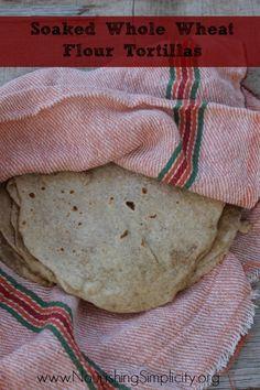 Whole Wheat Flour Tortillas (Soaked) - Nourishing Simplicity