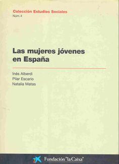 Las mujeres jóvenes en España / Inés Alberdi, Pilar Escario, Natalia Matas (2000)