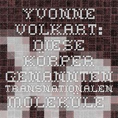 Yvonne Volkart: Diese Körper genannten transnationalen Moleküle. – Über Donna Haraways Cyborgs. http://www.xcult.org/volkart/pub_d/essays/transnational.html