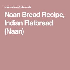 Naan Bread Recipe, Indian Flatbread (Naan)
