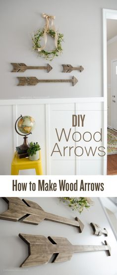 How To's for Wood Arrows || Tips, tricks, measurements, etc. Arrows are fun for walls, mantels, shelves, etc