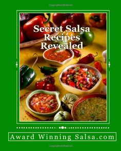 Secret Salsa Recipes Revealed by Andy LaPointe