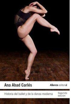 Historia del ballet y de la danza moderna. De Ana Abad Carles