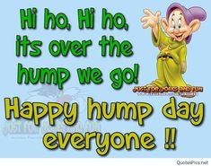 Best Work Quotes : Happy Hump Day Everyone wednesday hump day humpday wednesday quotes happy wednes Wednesday Quotes And Images, Funny Wednesday Memes, Happy Wednesday Pictures, Wednesday Morning Quotes, Hump Day Quotes, Wednesday Hump Day, Hump Day Humor, Good Morning Quotes, Happy Quotes