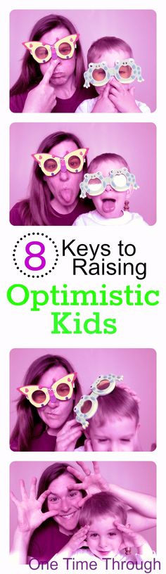 8 Ideas for Raising Kids to be Optimists!  Read what the experts say at One Time Through.