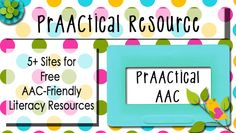 5+ Sites for Free AAC-Friendly Literacy Resources