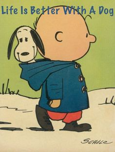 I wish I could carry my dog around in my hood, how Charlie Brown carries Snoopy. Life is better with a dog.