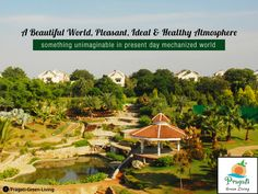 """""""A beautiful world, pleasant, ideal and healthy atmosphere, something unimaginable in present day mechanized world"""" - One of the customers of Pragati Green. Become a part of this beautiful society now"""