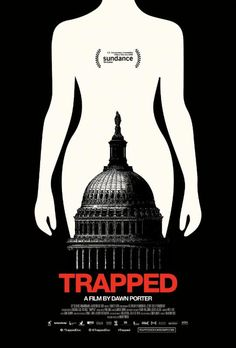 Trapped documentary film poster - Directed by Dawn Porter Movie Posters 2016, Film Posters, Cinema Posters, Dawn Porter, Site Pour Film, Film Vf, Streaming Hd, Version Francaise, Troy