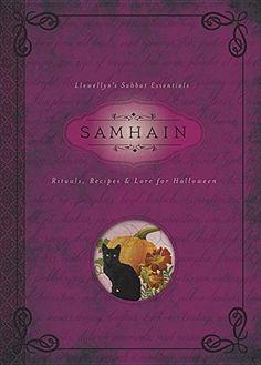 "Samain: ""#Samhain: Rituals, Recipes & Lore for Halloween (Llewellyn's Sabbat Essentials)."