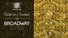 How To Crochet The BROADWAY STITCH — From: http://newstitchaday.com/how-to-crochet-the-broadway-stitch/