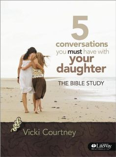 5 Conversations You Must Have With Your Daughter: The Bible Study (Member Book)