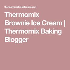 Thermomix Brownie Ice Cream | Thermomix Baking Blogger