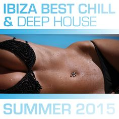 VA – Ibiza Best Chill and Deep House Summer 2015 » Minimal Freaks