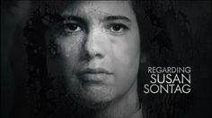 Regarding Susan Sontag: A New Doc on Her Force of Personality and Brainpower