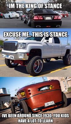 I'm the King of Stance. Excuse me... this is Stance. I've been around since 1930, you kids have a lot to learn. -gearhead meme