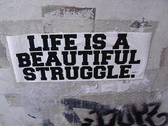 a struggle we should enjoy and embrace