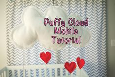 Puffy Cloud and Hearts Mobile Tutorial - HOME SWEET HOME - Maybe with rainbow ribbons instead of hearts?