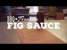 BBQ with Franklin: Fig Sauce - YouTube