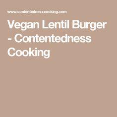Vegan Lentil Burger - Contentedness Cooking