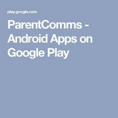 ParentComms - Android Apps on Google Play