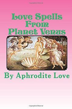 Love Spells From Planet Venus by Aphrodite Love http://www.amazon.com/dp/1514743493/ref=cm_sw_r_pi_dp_ZkvTvb1DAK7RV