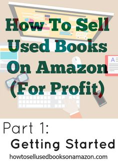 Part 1 - Getting Started How to find used books at thrift store and sell them online for profit!  Learn how to sell books on both eBay and Amazon.