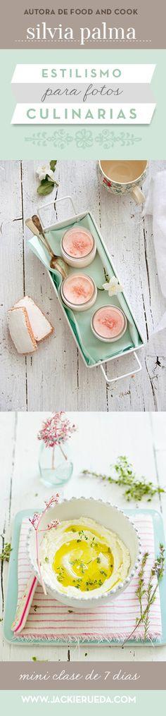 Curso de estilismo para fotos culinarias. Como arreglar bellas escenas de alimentos para fotos perfectas.