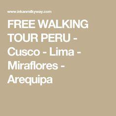 FREE WALKING TOUR PERU - Cusco - Lima - Miraflores - Arequipa