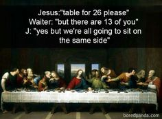 Leonardo Da Vinci humor, The Last Supper