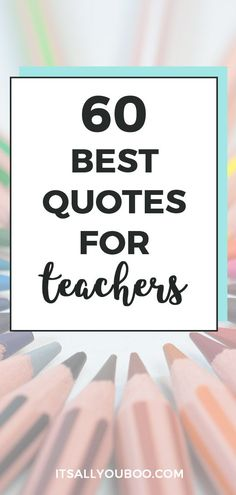 Happy Teacher's Appreciation Week! Looking for the best thank you quotes for teachers? Click here for 60 teacher's appreciation quotes and sayings, perfect for cards from kids or parents. #TeachersDay #TeachersDay2019 #HappyTeacherDay #Teachers #BacktoSchool #TeachersWeek #Classroom #ThankYouQuotes #Appreciation #TeachersGifts #GiftsForTeachers #TeachersDayGifts #ThankYouTeacher #TeacherGiftIdeas #BackToSchool #TeacherGift #BestTeacher #QuotesToLiveBy #QuotesToRemember #InspirationalQuotes