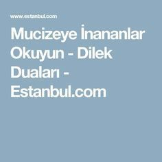 Mucizeye İnananlar Okuyun - Dilek Duaları - Estanbul.com