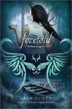 Foretold ( the demon trappers daughter #4)