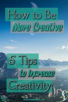 Creativity needs to be exercised to improve.  These 5 DIY tips will help you to increase your creativity in small, easy steps.