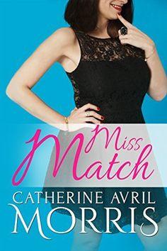 Miss Match by Catherine Avril Morris, http://www.amazon.com/dp/B00TKHPSCY/ref=cm_sw_r_pi_dp_wIicvb1TGY6CR