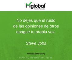 No dejes que el ruido de las opiniones de otros apague tu propia voz. Steve Jobs #Frasesdemarketing #marketingrazonable