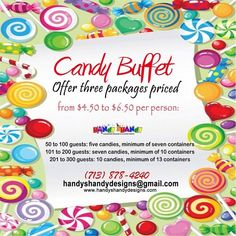 Candy Buffet  We Offer Three (3) packages priced from $4.50 to 6.50 per person!   Any questions, cares, or concerns please feel free to contact us via email/phone/text: handyshandydesigns@gmail.com or (713) 878-4240. Keep it Handy ️️ and Order now!! ️️  #HandyCandy #CandyBuffet