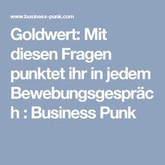 Goldwert: Mit diesen Fragen punktet ihr in jedem Bewebungsgespräch : Business Punk