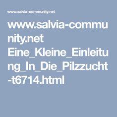 www.salvia-community.net Eine_Kleine_Einleitung_In_Die_Pilzzucht-t6714.html