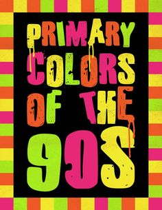 Colors for 90s party