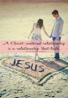 A Christ-centered relationship is a relationship that lasts.