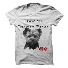 I Love My Yorkshire Terrier T Shirts, Hoodies. Check price ==► https://www.sunfrog.com/Pets/I-Love-My-Yorkshire-Terrier-T-Shirt.html?41382