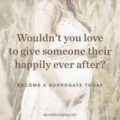 Wouldn't you love to give someone their happily ever after? Become a surrogate today. Surrogacy. Surrogacy in Canada. Infertility. Infertility Awareness. Egg Donor. Egg Donation. Canadian Fertility Consulting