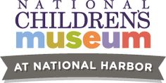 National Childrens Museum. $10 per ticket.  Designed particularly for Children 8  years and under.