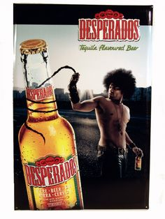 desperados...I'd pay anything for another one