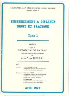 ʺEnseignement à distance, droit et pratique – Tome Iʺ Première thèse d'État sur l'enseignement à distance / Mention très bien – Paris