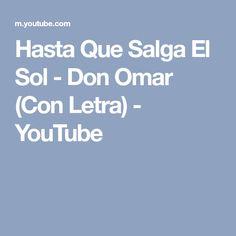 Hasta Que Salga El Sol - Don Omar (Con Letra) - YouTube