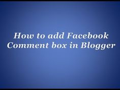 How to add Facebook Comment box in Blogger
